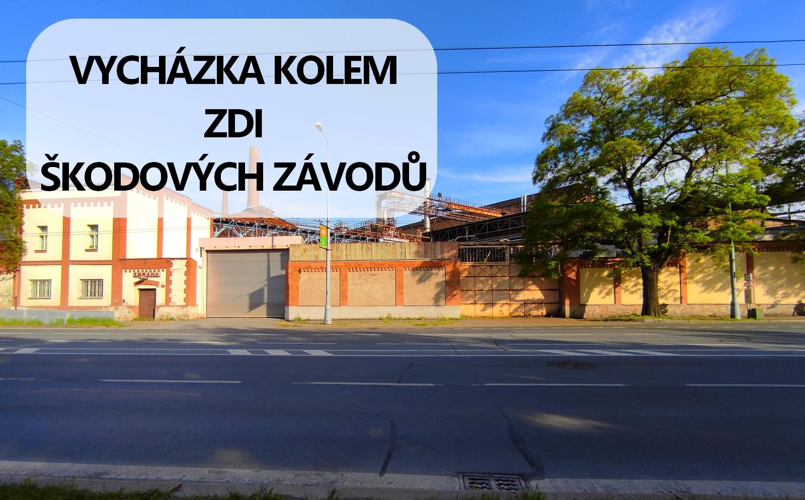 Vycházka kolem zdi Škodovky