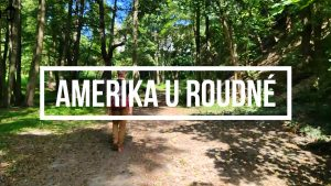 Plzeň známá neznámá Amerika u Roudné
